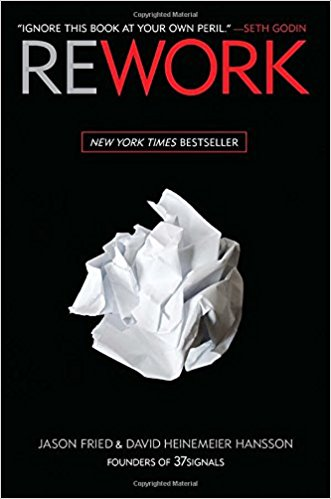 "Les 5 Plus Belles Perles de ""REWORK"" de Jason Fried & David Hansson"