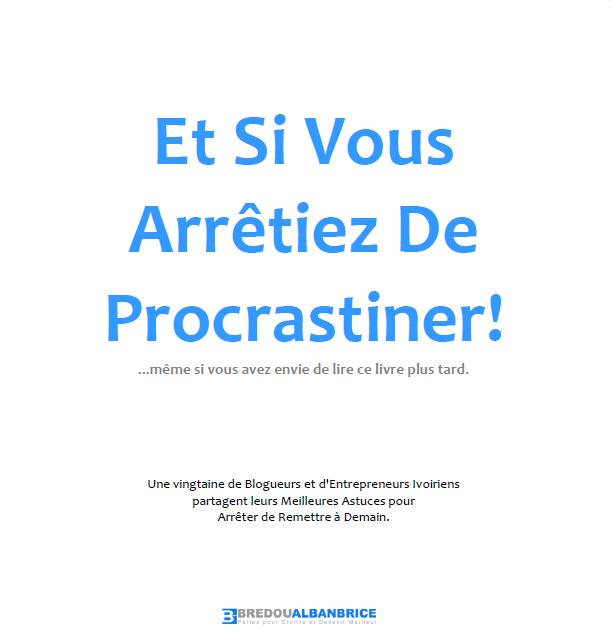 Et Si Vous Arrêtiez De Procrastiner! (Livre Blanc à Télécharger)