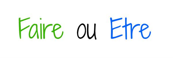 Faire ou Être : That is the question
